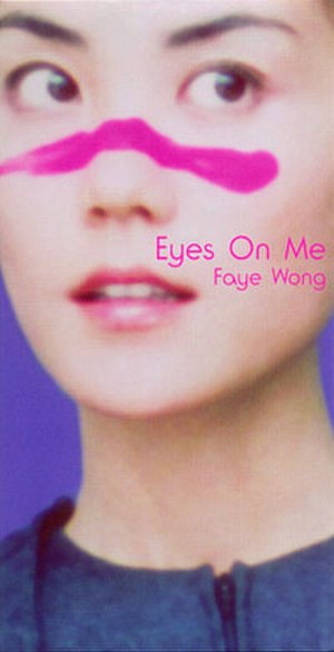 Eyes on Me (Faye Wong song) - Image: Faye Wong Eyes On Me