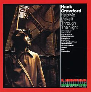 Help Me Make It Through the Night (Hank Crawford album) - Image: Help Me Make It Through the Night (Hank Crawford album)
