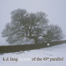 Hymns of the 49th Parallel (kd lang album - cover art).jpg