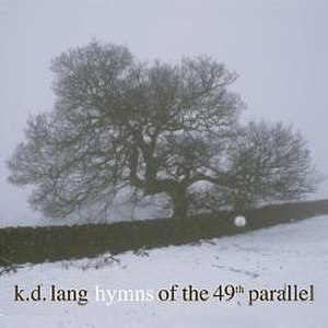 Hymns of the 49th Parallel - Image: Hymns of the 49th Parallel (kd lang album cover art)