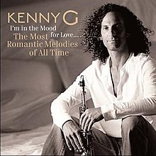 I'm in the Mood For Love...The Most Romantic Melodies of All Time Kenny G.jpg