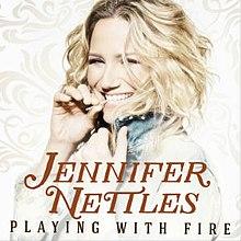 Playing With Fire Jennifer Nettles Album Wikipedia