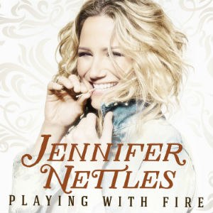 Playing with Fire (Jennifer Nettles album) - Image: Jennifer Nettles Playing with Fire