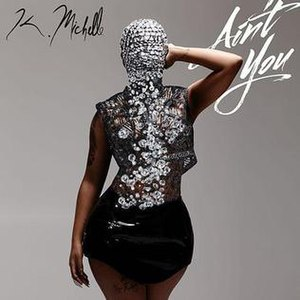 Ain't You - Image: K. Michelle, Ain't You Single Cover