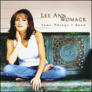 Some Things I Know - Image: Lee Ann Womack Some Things I Know