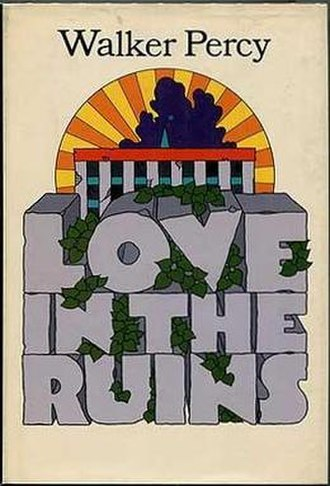 Love in the Ruins - First edition (publ. Farrar, Straus & Giroux)
