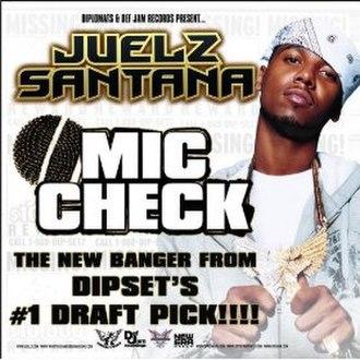 Mic Check (Juelz Santana song) - Image: Mic Check