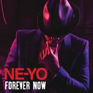 Forever Now (Ne-Yo song) - Image: Ne Yo Forever Now single