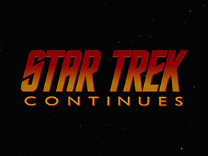 Star Trek Continues - Image: Star Trek Continues Opening Title Card
