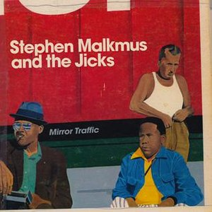 Mirror Traffic - Image: Stephen Malkmus And The Jicks Mirror Traffic