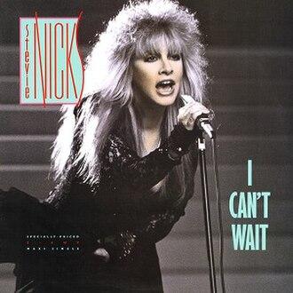 I Can't Wait (Stevie Nicks song) - Image: Stevie Nicks I Can't Wait
