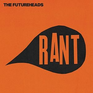 Rant (The Futureheads album) - Image: The Futureheads Rant