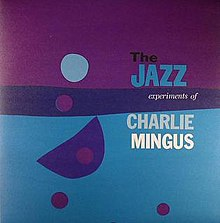The Jazz Experiments of Charlie Mingus.jpg
