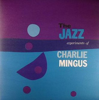 The Jazz Experiments of Charlie Mingus - Image: The Jazz Experiments of Charlie Mingus