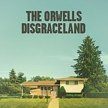 The Orwells - Disgraceland album cover.jpg