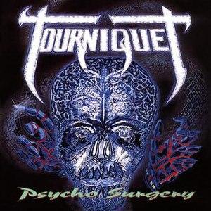 Psycho Surgery - Image: Tourniquet Psycho Surgery