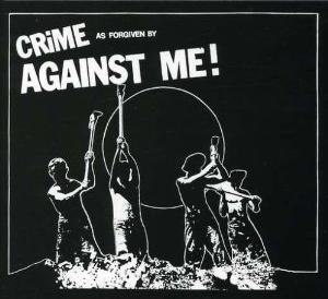 Crime as Forgiven by Against Me! - Image: Against Me! Crime as Forgiven by Against Me! cover