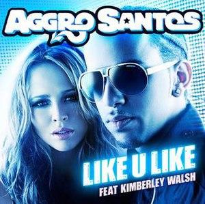 Like U Like - Image: Aggro santos like u like official single cover