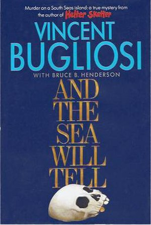 And the Sea Will Tell - Image: And the Sea Will Tell Bugliosi 1st ed 1991 WW Norton