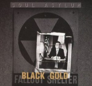 Black Gold (song) - Image: Black Gold (Soul Asylum single cover art)