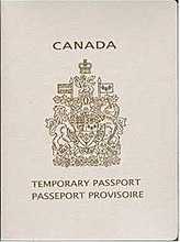 "Cover of a Canadian Temporary Passport. Cover is white colour with a gold-coloured crest. Text reads ""CANADA"" above the crest, and ""TEMPORARY PASSPORT"" and ""PASSEPORT PROVISOIRE"" beneath the crest."