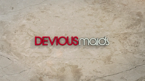 Devious Maids - Image: Devious Maids intertitle