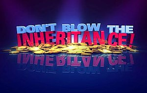 Don't Blow the Inheritance - Image: Don't Blow the Inheritance ITV1