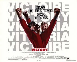 "Escape to Victory - Poster for the North American release. Tagline: ""Now is the time for heroes."""