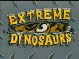 Extreme Dinosaurs - Extreme Dinosaurs intro