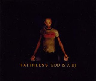 God Is a DJ (Faithless song) 1998 single by Faithless