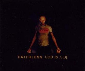 God Is a DJ (Faithless song) - Image: Faithless God Is A DJ1