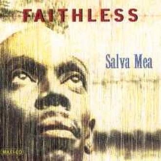 Salva Mea - Image: Faithlesssalvameacd