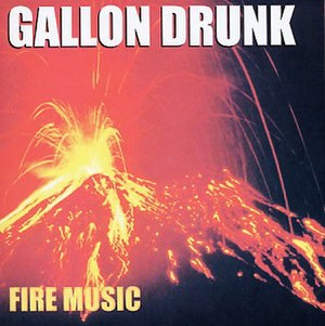 Fire Music (Gallon Drunk album) - Image: Gallon Drunk Fire Music