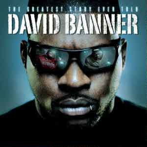 The Greatest Story Ever Told (David Banner album) - Image: Greatest Story Ever Told