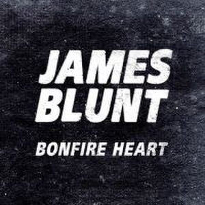 Bonfire Heart - Image: James Blunt Bonfire Heart