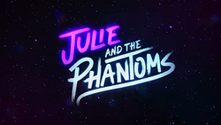 Julie and the Phantoms (American TV series) Title Card.png