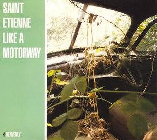 Like a Motorway 1994 single by Saint Etienne