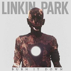 Burn It Down (Linkin Park song) - Image: Linkin Park Burn It Down