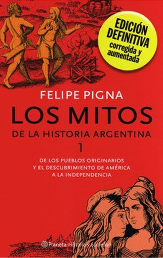 Los mitos de la historia argentina - First book of the series, cover of the expanded version.