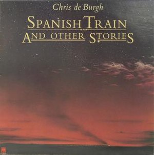 Spanish Train and Other Stories - Image: Spanish Train and Other Stories (Chris de Burgh album) alternate cover art