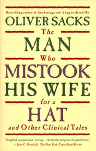 Picture of a book: The Man Who Mistook His Wife For A Hat And Other Clinical Tales