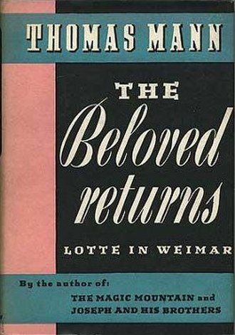 Lotte in Weimar: The Beloved Returns - First US edition