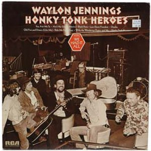 Honky Tonk Heroes - Image: Waylon Jennings Honky Tonk Heroes