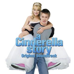 A Cinderella Story: Original Soundtrack - Image: A Cinderella Story Original Soundtrack