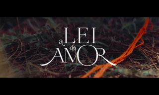 <i>A Lei do Amor</i>
