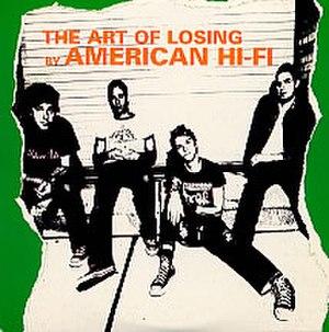 The Art of Losing (song) - Image: American Hi Fi The Art Of Losing 240493