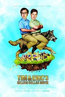<i>Tim and Erics Billion Dollar Movie</i> 2012 film by Tim & Eric