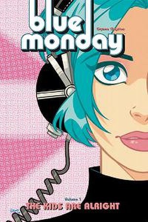 Blue Monday (comics) - Cover of Blue Monday: The Kids Are Alright TPB