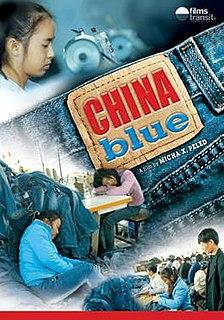 <i>China Blue</i> 2005 documentary film by Micha X. Peled
