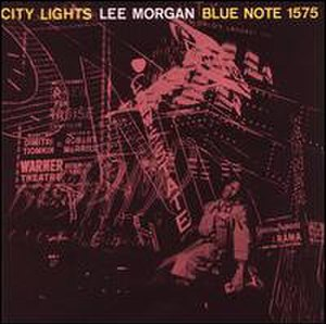 City Lights (Lee Morgan album) - Image: City Lights (Lee Morgan album)